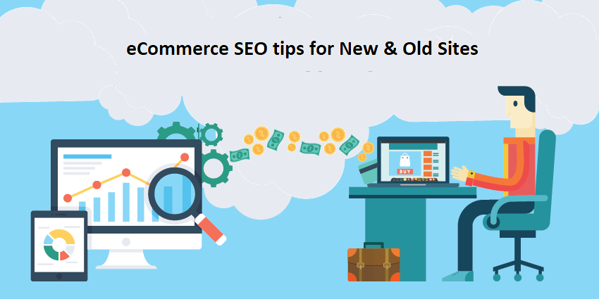 eCommerce seo for old and new sites