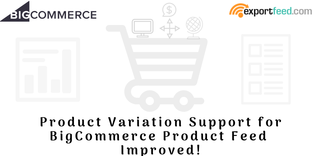 your BigCommerce product variation improved