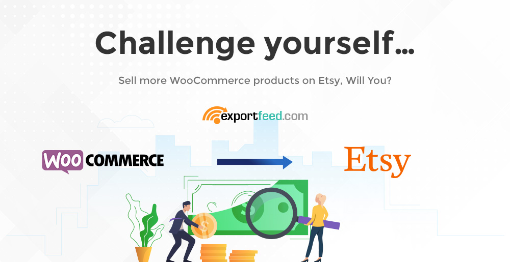 challenge yourself to sell more Woocommerce products on Etsy
